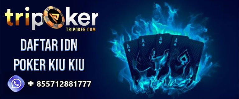 daftar idn poker kiu kiu