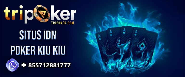 situs idn poker kiu kiu